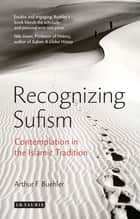Recognizing Sufism ebook by Arthur F. Buehler