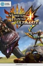 Monster Hunter 4 Ultimate - Strategy Guide ebook by GamerGuides.com