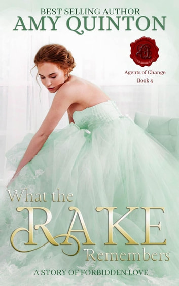 What the Rake Remembers - Agents of Change, #4 ebook by Amy Quinton
