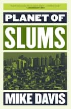 Planet of Slums ebook by Mike Davis