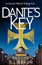 Dante's Key - An exciting historical adventure ebook by G.L. Baron