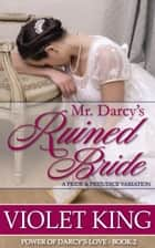 Mr. Darcy's Ruined Bride - A Pride and Prejudice Variation ebook by
