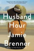 The Husband Hour 電子書 by Jamie Brenner