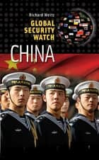 Global Security Watch—China ebook by Richard Weitz