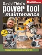 David Thiel's Power Tool Maintenance - Peak Performance and Safety for Life ebook by David Thiel