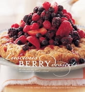 Luscious Berry Desserts ebook by Lori Longbotham