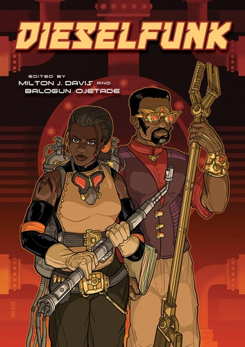 Dieselfunk! ebook by Day Al-Mohamed,S.A. Cosby,Ronald T. Jones,Carole McDonnell,Malon Edwards,James A. Staten