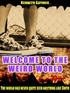 MAGE 4: Welcome to the Weird World ebook by Kenneth Guthrie