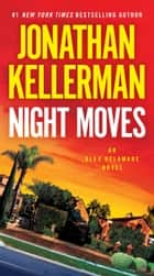 Night Moves - An Alex Delaware Novel 電子書 by Jonathan Kellerman