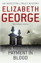Payment in Blood - An Inspector Lynley Novel: 2 ebook by Elizabeth George