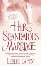 Her Scandalous Marriage ebook by Leslie Lafoy