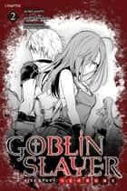 Goblin Slayer Side Story: Year One, Chapter 2 ebook by Kento Sakaeda, Kumo Kagyu