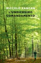 L'undicesimo comandamento ebook by Niccolò Zancan