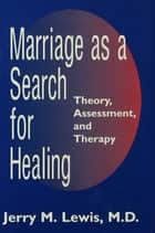 Marriage A Search For Healing ebook by Jerry M. Lewis