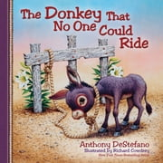 The Donkey That No One Could Ride ebook by Anthony DeStefano,Richard Cowdrey