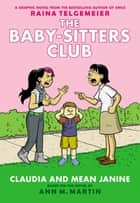 Claudia and Mean Janine: Full-Color Edition (The Baby-Sitters Club Graphix #4) ebook by Ann M. Martin, Raina Telgemeier
