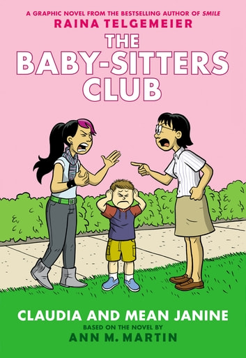 Claudia and Mean Janine: Full-Color Edition (The Baby-Sitters Club Graphix #4) ebook by Ann M. Martin