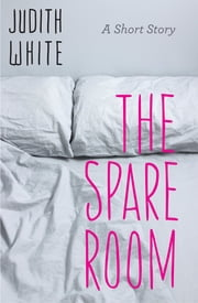 The Spare Room ebook by Judith White