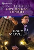 Night Moves ebook by HelenKay Dimon