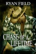 Chase Of A Lifetime ebook by Ryan Field