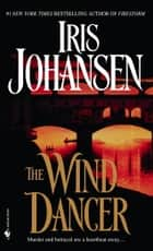 The Wind Dancer ebook by Iris Johansen