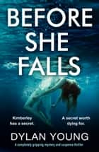 Before She Falls - A completely gripping mystery and suspense thriller ebook by