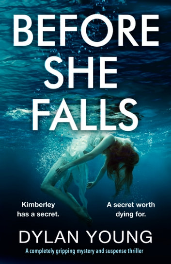 Before She Falls - A completely gripping mystery and suspense thriller ebook by Dylan Young