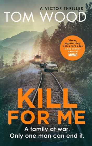 Kill For Me ebook by Tom Wood