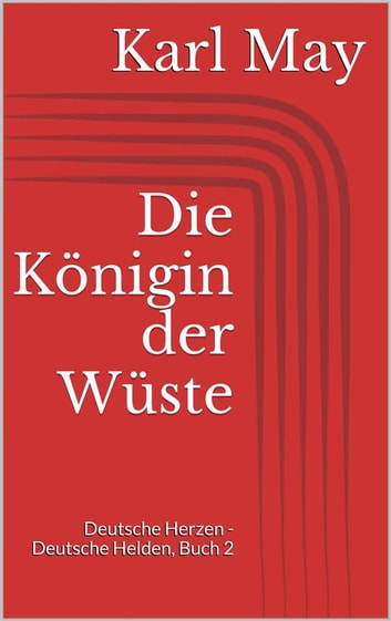 Die Königin der Wüste ebook by Karl May