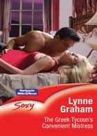 The Greek Tycoon's Convenient Mistress ebook by Lynne Graham