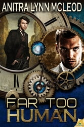 Far Too Human ebook by Anitra Lynn McLeod