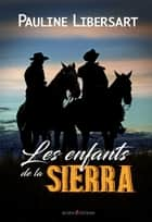 Les enfants de la Sierra eBook by