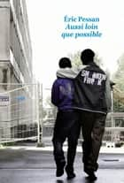 Aussi loin que possible ebook by Eric Pessan