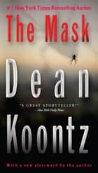 The Mask - A Thriller ebook by Dean Koontz