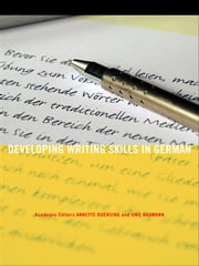 Developing Writing Skills in German ebook by Annette Duensing, Uwe Baumann