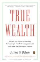 True Wealth ebook by Juliet B. Schor
