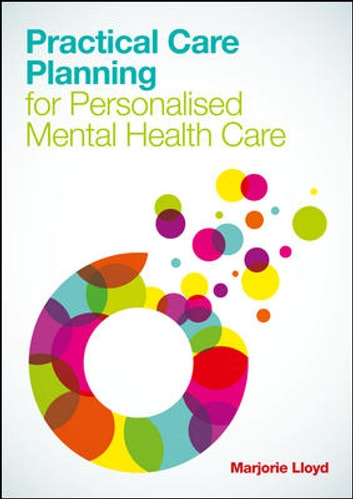 Practical Care Planning For Personalised Mental Health Care Ebook By