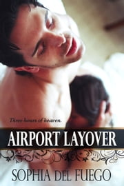 Airport Layover ebook by Sophia del Fuego