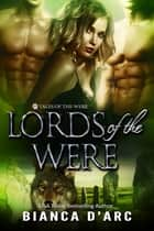 Lords of the Were ebook by