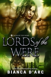 Lords of the Were ebook by Bianca D'Arc