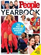 PEOPLE Yearbook - The Most Memorable Moments of 2016 & Those We Lost in 2016 ebook by The Editors of PEOPLE