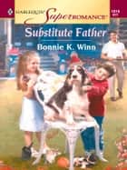 Substitute Father ebook by Bonnie K. Winn