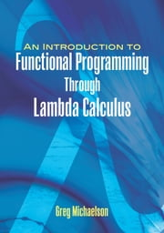 An Introduction to Functional Programming Through Lambda Calculus ebook by Greg Michaelson