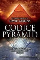 Codice Pyramid ebook by David Gibbins