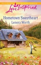 Hometown Sweetheart (Mills & Boon Love Inspired) 電子書 by Lenora Worth
