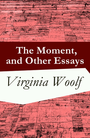 """the moment and other essays by virginia woolf Best books related to """"the moment, and other essays"""": flush: a biography, mrs dalloway, woolf short stories, to the lighthouse, the death of the moth and other essays (the original unabridged 1942 edi."""