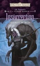 Insurrection - R.A. Salvatore Presents The War of the Spider Queen, Book II ebook by Thomas M. Reid
