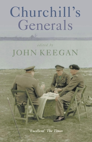 Churchill's Generals ebook by John Keegan