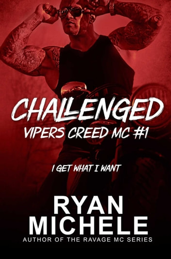 Challenged (Vipers Creed MC#1) - Vipers Creed, #1 ebook by Ryan Michele