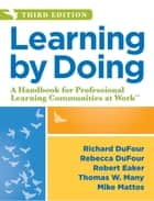 Learning by Doing ebook by Richard DuFour,Rebecca DuFour